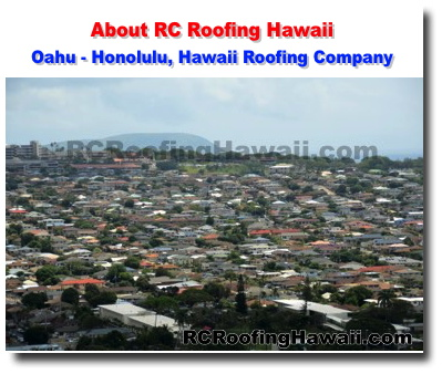 About Rc Roofing Hawaii Oahu Contractor Company Honolulu